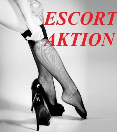NEU ESCORT- AKTION !